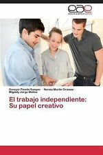 El Trabajo Independiente : Su Papel Creativo by Jorge Molina Migdaly, Pineda...