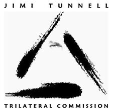 JIMI TUNNELL - TRILATERAL COMMISSION CD - ART OF LIFE