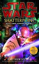 Star Wars - Legends: Shatterpoint by Matthew Stover (2004, Paperback) NEW