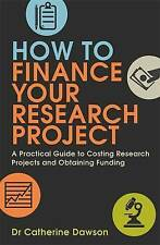 How To Finance Your Research Project: A Practical Guide to...