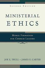 Ministerial Ethics: Moral Formation for Church Leaders, Carter, James E., Trull,