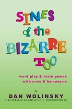 Sines of the Bizarre Too : Word Play and Brain Games with Puns and Homonyms...