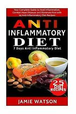 Anti Inflammatory Diet : Complete Guide to Heal Inflammation, Combat Heart...