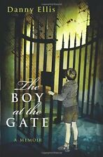 The Boy at the Gate By Danny Ellis. 9781848271494