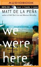 We Were Here by Matt De la Peña (2015, MP3 CD, Unabridged)