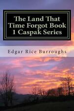 The Land That Time Forgot Book 1 Caspak Series by Edgar Rice Burroughs (2012,...