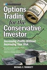 Options Trading for the Conservative Investor: Increasing Profits Without Increa