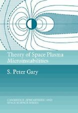 Theory of Space Plasma Microinstabilities by S. Peter Gary (2005, Paperback)