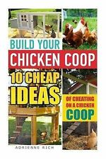Build Your Chicken COOP: 10 Cheap Ideas of Cheating on a Chicken COOP:...