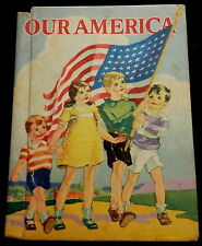 OUR AMERICA Little Stories for Young Patriots (1941) McLOUGHLIN BROS