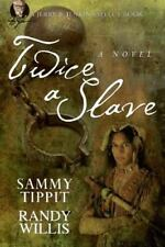 Twice a Slave by Randy Willis and Sammy Tippit (2014, Paperback)