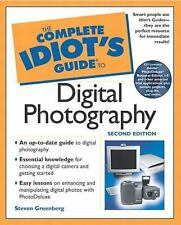 THE COMPLETE IDIOT'S GUIDE TO DIGITAL PHOTOGRAPHY by STEVE GREENBERG