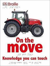 DK Braille: On the Move by Dorling Kindersley Publishing Staff (2016, Hardcover)