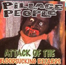 Pillage people / Attack Of The Bloodsucking Retards