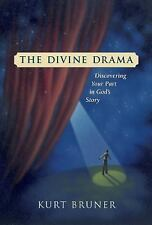 The Divine Drama by Kurt D. Bruner (Hardcover)