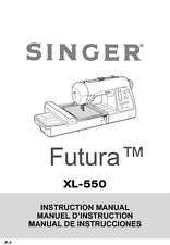 Singer XL-550-FUTURA Sewing Machine/Embroidery/Serger Owners Manual