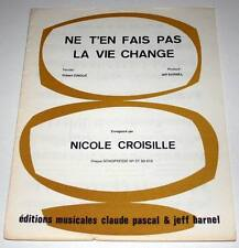 Partition vintage sheet music NICOLE CROISILLE : Ne t'en fais pas la Vie Change