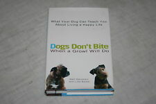Dogs Don't Bite When a Growl Will Do : What Your Dog Can Teach You about Livi...