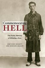 Commemorating Hell: The Public Memory of Mittelbau-Dora-ExLibrary