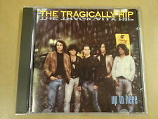 CD / THE TRAGICALLY HIP - UP TO HERE