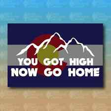 "You Got High Now Go Home Colorado State Flag 5"" Custom Vinyl Decal Sticker"