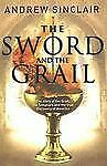The Sword and the Grail: The Story of the Grail, the Templars and the -ExLibrary