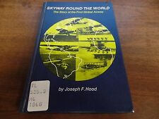 Skyway Round the World Joseph F Hood 1968 191pgs Ex FAA Library 011116ame4