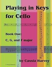 Playing in Keys for Cello, Book One by Cassia Harvey (2014, Paperback)