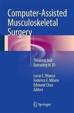 Computer-Assisted Musculoskeletal Surgery : Thinking and Executing in 3D...