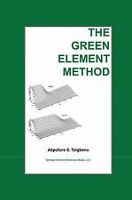 The Green Element Method by Akpofure E. Taigbenu (2010, Paperback)