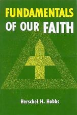 Fundamentals of Our Faith by Herschel H. Hobbs (1960, Paperback)