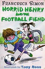 Horrid Henry and the Football Fiend by Francesca Simon (Paperback, 2006)