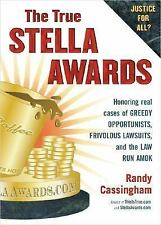 The True Stella Awards: Honoring real cases of greedy opportunists, frivolous la
