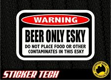 WARNING BEER ONLY ESKY COOLER ICE BOX CHILLI BIN STICKER DEAL SIGN SUIT WILLOW