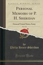 Personal Memoirs of P. H. Sheridan, Vol. 1 Of 2 : General United States Army...