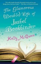 The Glamorous (Double) Life of Isabel Bookbinder : A Novel by Holly McQueen...