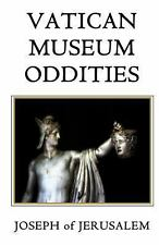 Vatican Museum Oddities : A New Way to See the Holy See by Joseph Of...
