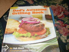 Dad's Awesome Grilling Book : Techniques, Tips, Stories, & More Than cookbook