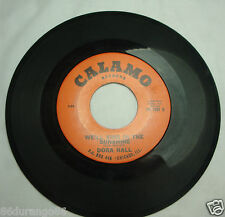 45 RPM RECORD DORA HALL IT'S ALL OVER / WE'LL SING IN THE SUNSHINE CALAMO RECORD