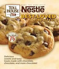 Nestle Toll House Best-Loved Recipes : Delicious Sweets and Tasty Treats Made...