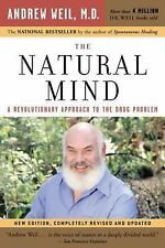 The Natural Mind: A Revolutionary Approach to the Drug Problem by Weil M.D., An