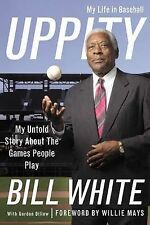 Uppity: My Untold Story about the Games People Play, Bill White, Gordon Dillow,