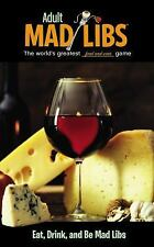 Adult Mad Libs: Eat, Drink, and Be Mad Libs by Douglas Yacka (2015, Paperback)