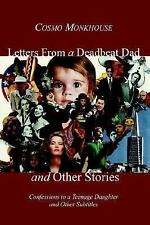 Letters From a Deadbeat Dad and Other Stories: Confessions to a Teenage Daughter