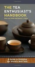 The Tea Enthusiast's Handbook : A Guide to the World's Best Teas by Mary Lou...