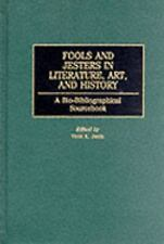 Fools and Jesters in Literature, Art, and History: A Bio-Bibliographic-ExLibrary