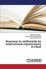 Response to Std/HIV/AIDS by International Organizations in Chad by Rititingar...