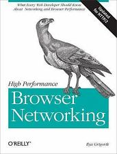 High Performance Browser Networking: What every web developer should know about