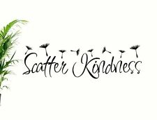 Scatter Kindness ~ Wall Quote Bedroom Vinyl Art Decal Sticker Mural