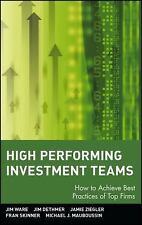 High Performing Investment Teams : How to Achieve Best Practices of Top Firms by